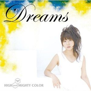 Dreams_(High_and_Mighty_Color_single_-_cover_art)